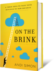 """Andi Simon's book """"On the Brink: A Fresh Lens to Take Your Business to New Heights"""""""