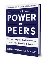 """""""The Power of Peers: How the Company You Keep Drives Leadership, Growth and Success"""""""