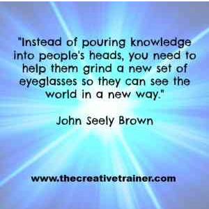 John Seely Brown quote about seeing the world in a new way
